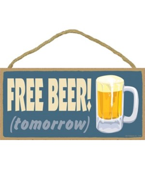 FREE BEER tomorrow! 5x10