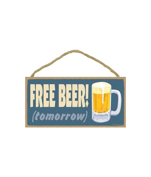 FREE BEER tomorrow! 5x10