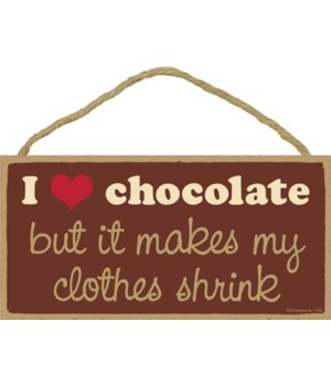 I love chocolate but it makes my clothes