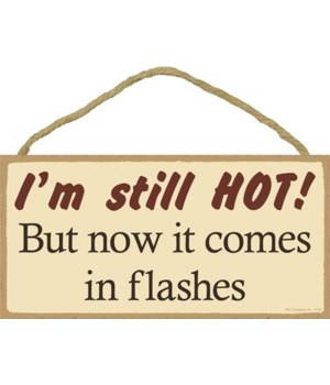 I'm still HOT! But now it comes in flash