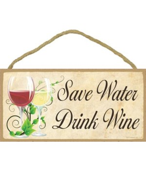 Save Water Drink Wine 5x10