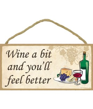 Wine a bit and you'll feel better 5x10