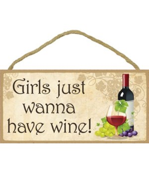 Girls just wanna have wine! 5x10
