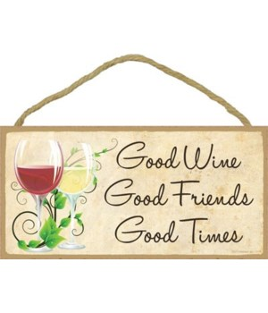 Good Wine Good Friends Good Times 5x10