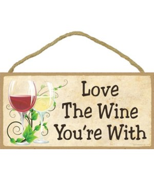 Love The Wine You're With 5x10