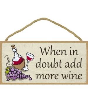 When in doubt add more wine 5x10
