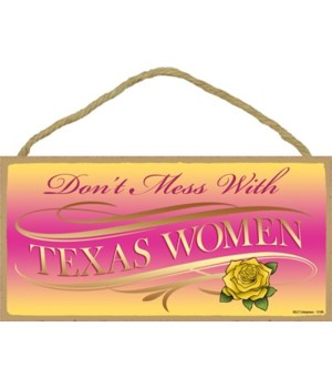 Don't mess with Texas Women 5x10