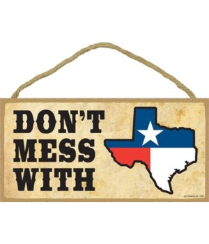 Don't mess with Texas (Texas flag in Tex