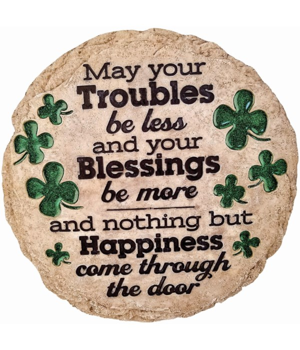 MAY YOUR TROUBLES STEP STONE