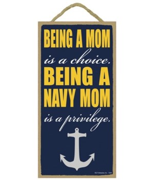 Being a mom is a choice.  Being a navy m