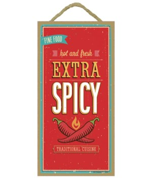Extra Spicy, fine food, hot and fresh, t