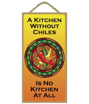 A kitchen without chiles is no kitchen a