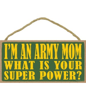 I'm an Army Mom What is your super power