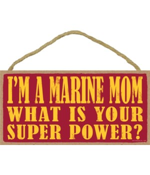 I'm a Marine Mom What is your super powe