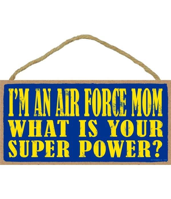 I'm an Air Force Mom What is your super