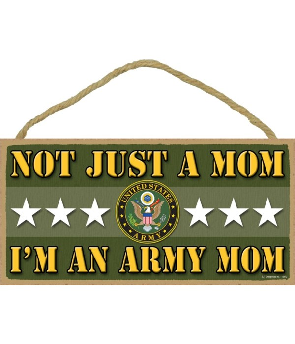 not just a Mom, I'm an Army Mom 5x10