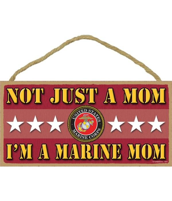 not just a Mom, I'm a Marine Mom 5x10