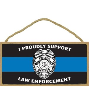 I Proudly Support Law Enforcement - Badg