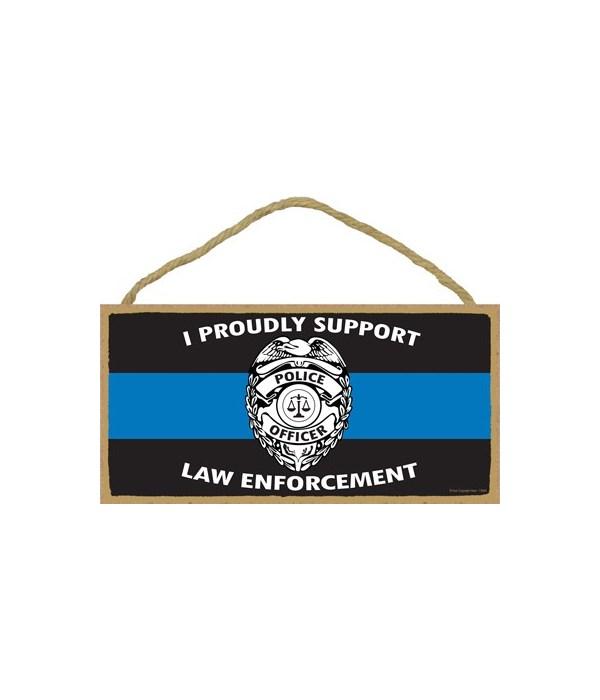 I Proudly Support Law Enforcement - Badg
