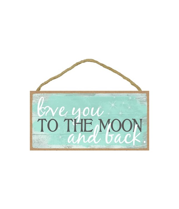 Love you to the Moon and Back - Teal on