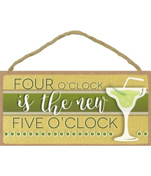Four o'clock is the new five o'clock - M