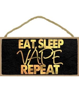 Eat, Sleep, Vape, Repeat 5x10