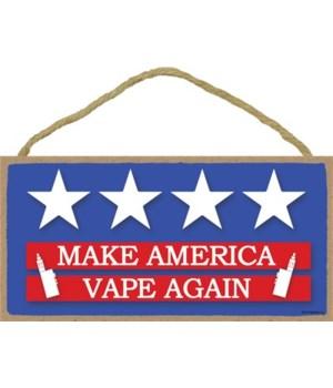 Make America Vape Again 5x10