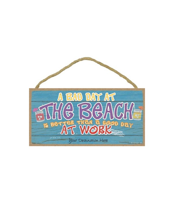 A bad day at the beach is better than a