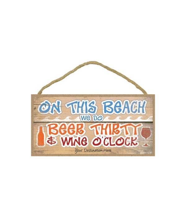 On this beach we do beer thirty and wine
