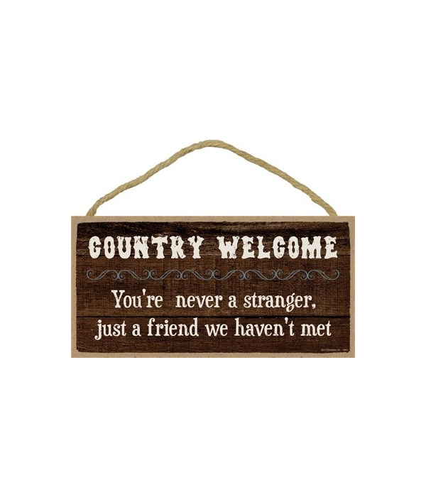Country Welcome - you're never 5x10 sign