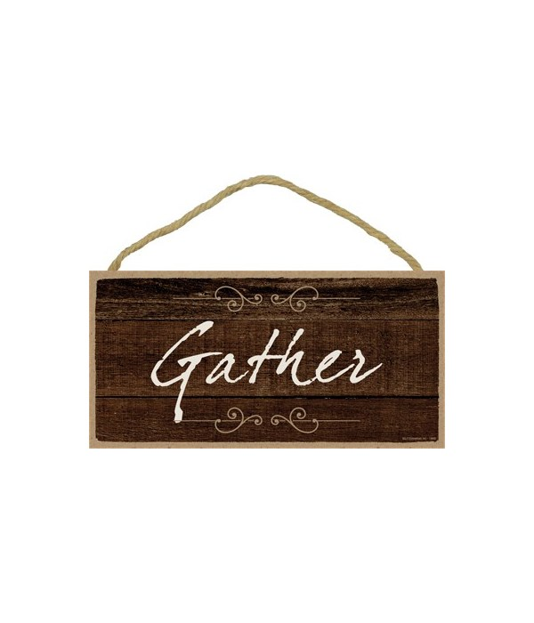 Gather 5x10 sign