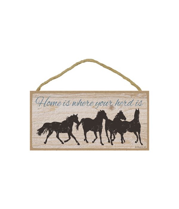 Home is where your herd is  5x10 sign