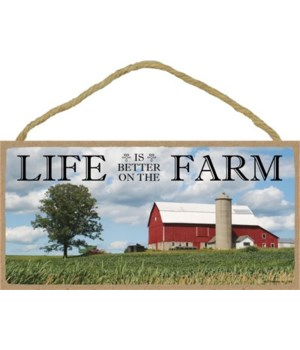 Life is better on the farm 5x10 sign