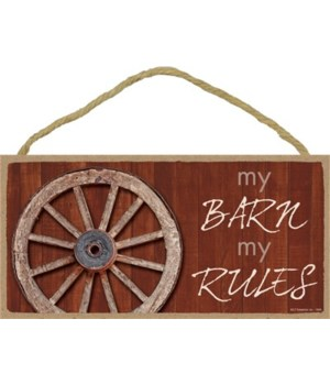 My barn my rules 5x10 sign