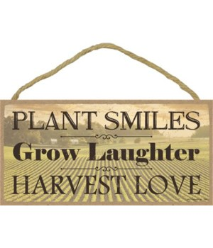 Plant smiles, grow laughter,  5x10 sign