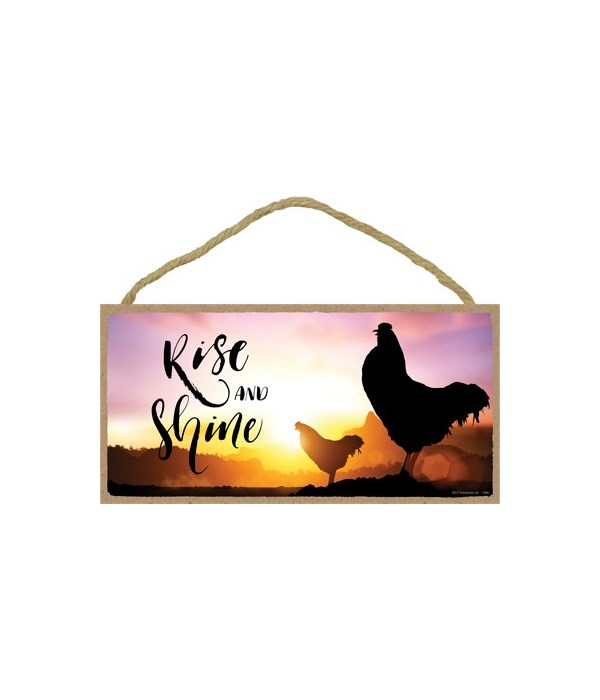Rise and shine 5x10 sign