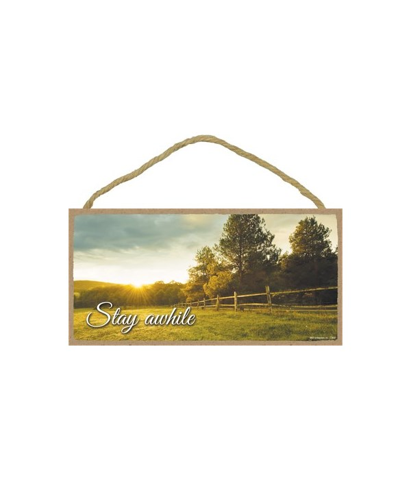 Stay awhile 5x10 sign