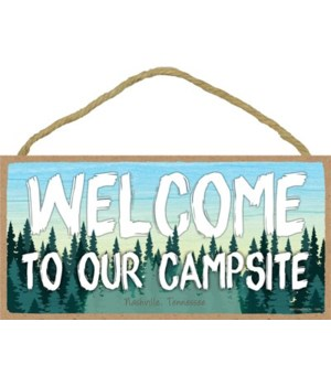 Welcome to our Campsite - forest bkgd 5x