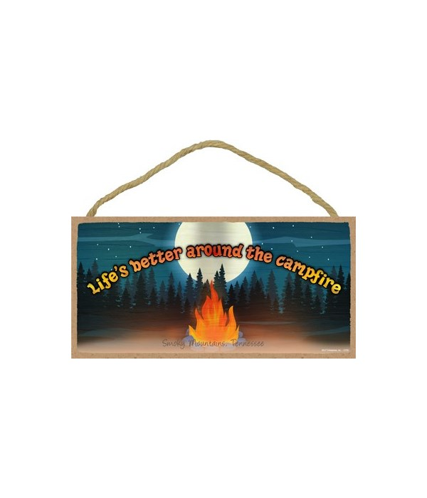 Life's better around the campfire 5x10