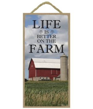 Life is better on the farm (vertical) 5x