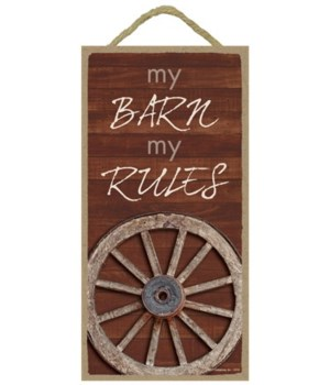 My barn my rules (vertical) 5x10