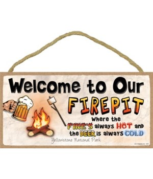 Welcome to our Firepit - Where the fire'