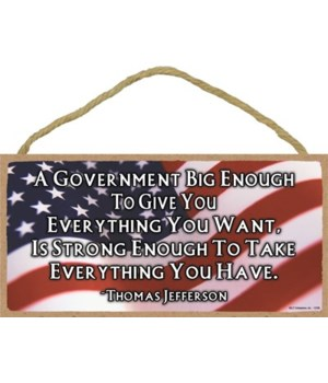 A Government Big Enough... 5x10