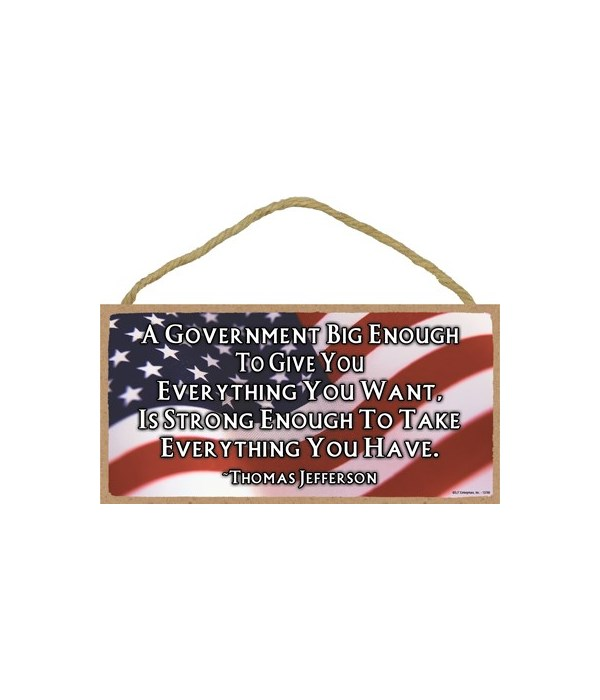 A Government Big Enough... 5x10