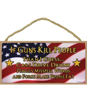 If guns kill people/cars,pencils... 5x10