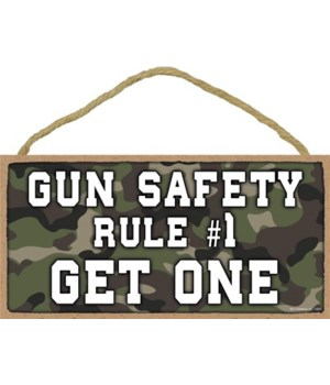 Gun Safety-Rule #1-Get One 5x10