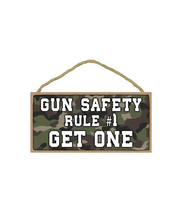 Gun Safety-Rule #1-Get One 5x10
