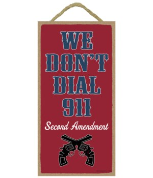 We Don't Dial 911 - red bkgd w/guns (ver