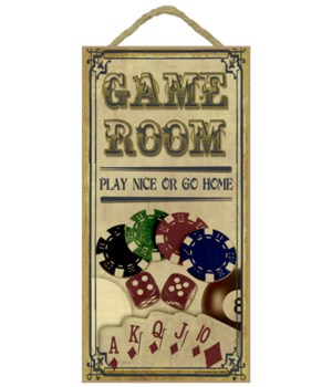 Game Room sign - Play nice or go home -