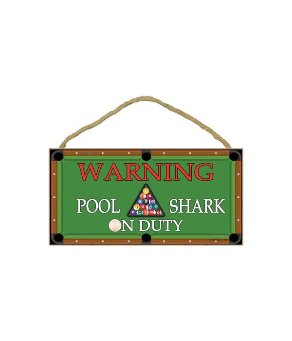 Warning - Pool Shark on Duty - pool tabl
